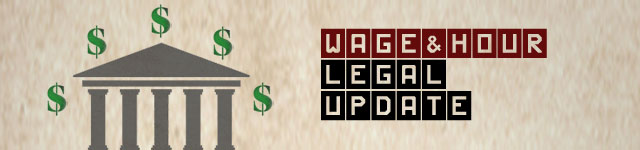 Wage and Hour Legal Update